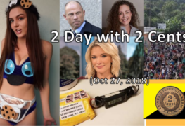 2 Day with 2 Cents (Oct 27, 2018): Weekly News Rundown