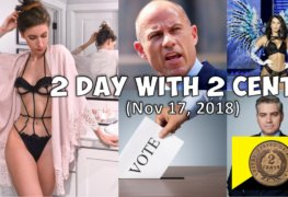 2 Day with 2 Cents (Nov 17, 2018): Weekly News Rundown