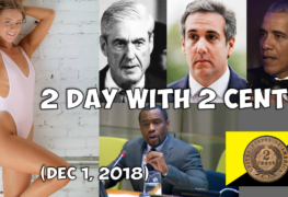 2 Day with 2 Cents (Dec 1, 2018): Weekly News Rundown